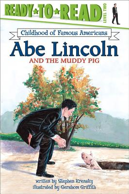 Abe Lincoln and the Muddy Pig By Krensky, Stephen/ Griffith, Greshom (ILT)
